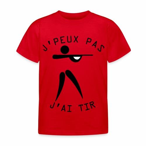 J'peux pas j'ai Tir ! - T-shirt Enfant