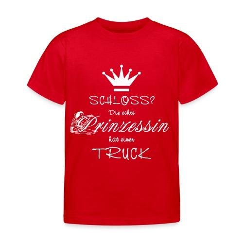 Schloss? Die echte Prinzessin hat einen Truck - Kinder T-Shirt