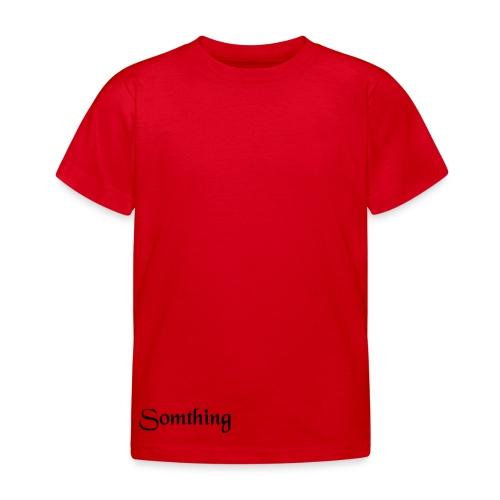 somthing - Kinderen T-shirt