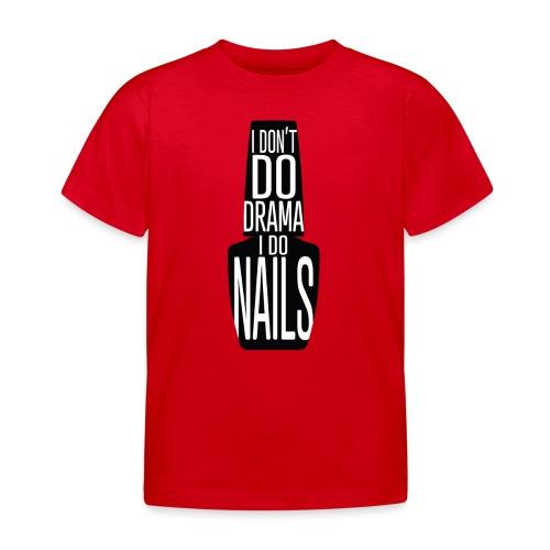 I don't Do Drama I Do Nails - Kinderen T-shirt
