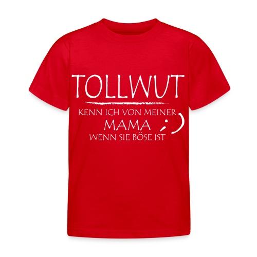 Tollwut mama - Kinder T-Shirt