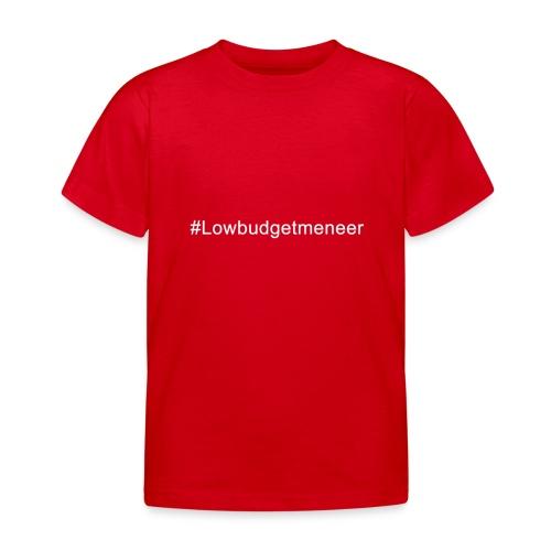 #LowBudgetMeneer Shirt! - Kids' T-Shirt