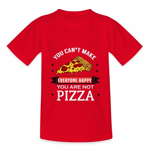 You can't make everyone Happy - You are not Pizza - Kinder T-Shirt