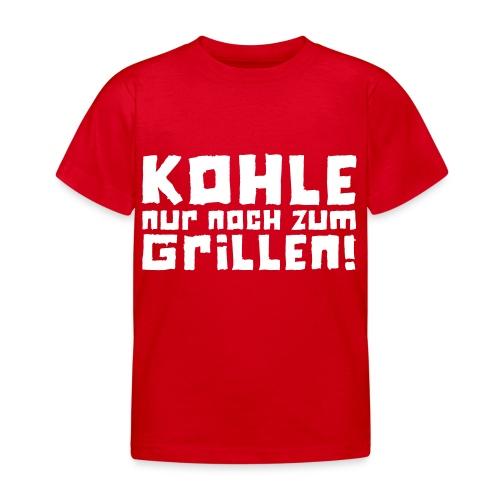Kohle nur noch zum Grillen - Logo - Kinder T-Shirt