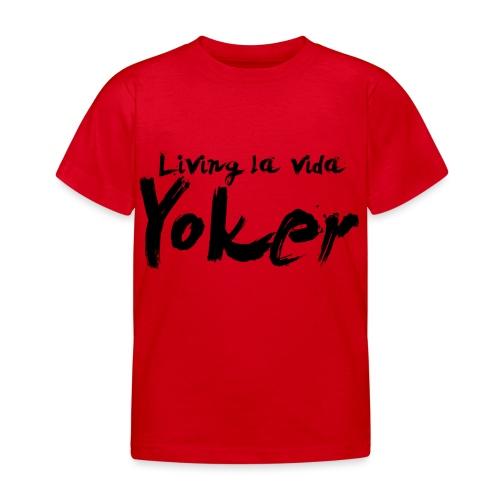 Living La Vida Yoker - Kids' T-Shirt