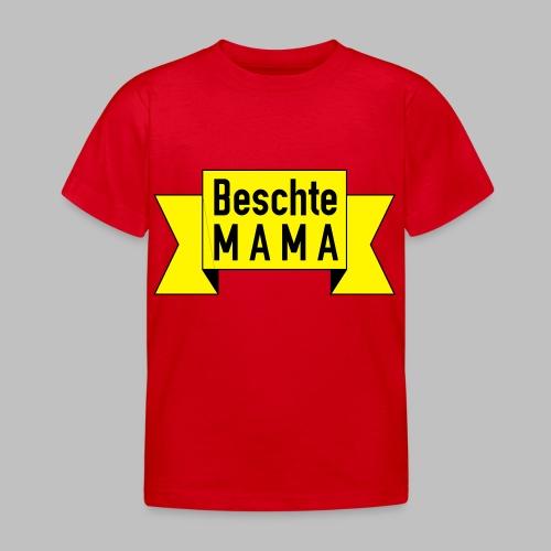 Beschte Mama - Auf Spruchband - Kinder T-Shirt