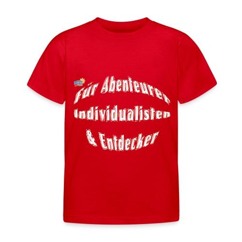 Abenteuerer Individualisten & Entdecker - Kinder T-Shirt