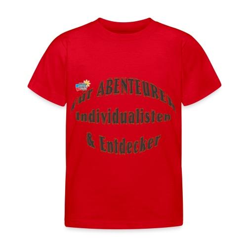 Abenteurer Individualisten & Entdecker - Kinder T-Shirt