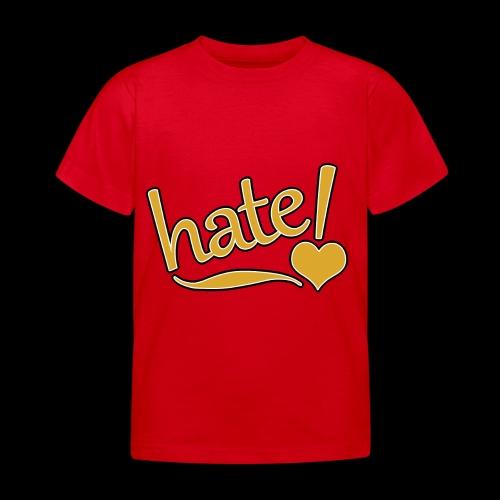 hate ! - T-shirt Enfant