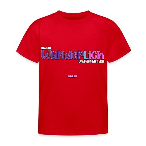 Ich bin WunderlICH - Kinder T-Shirt