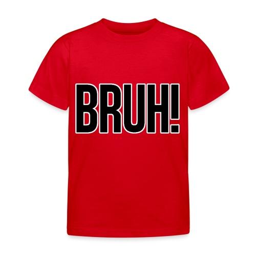 bruh - T-shirt Enfant