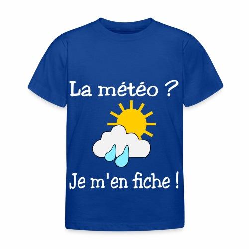 La météo - je m'en fiche ! - Kids' T-Shirt
