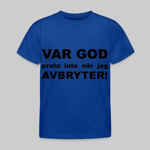Var God Prata Inte - T-shirt barn