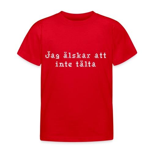 Jag älskar att inte tälta - T-shirt barn