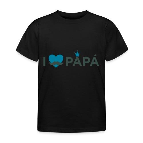 ik hoe van je papa - T-shirt Enfant