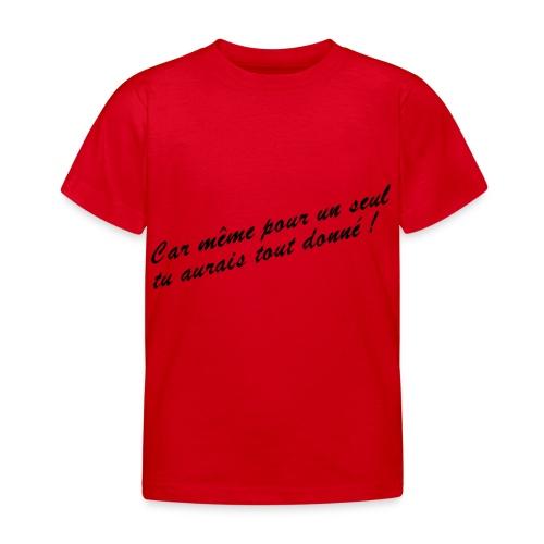 Car même pour un seul - T-shirt Enfant