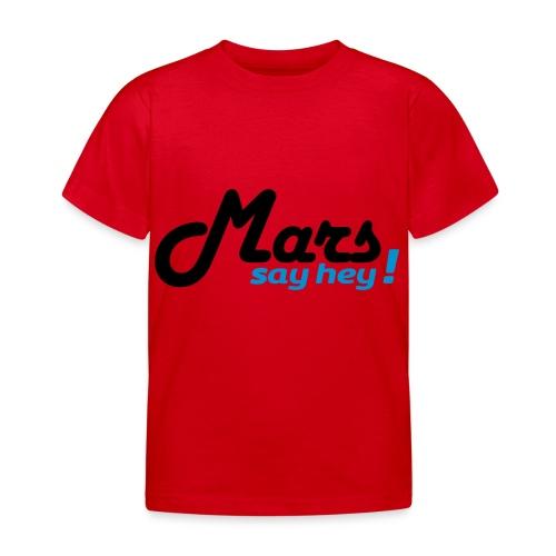 Mars Say Hey ! - T-shirt Enfant