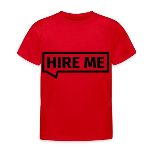 HIRE ME! (callout) - Kids' T-Shirt