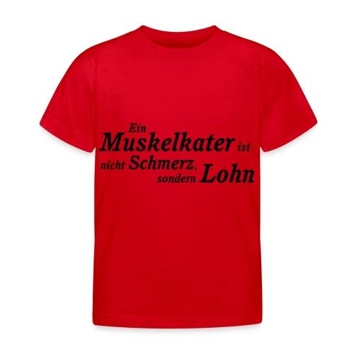 Der Muskelkater - Kinder T-Shirt