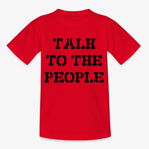 Talk to the people - schwarz - Kinder T-Shirt