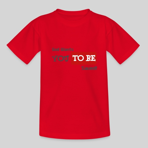 God wants you to be saved Johannes 3,16 - Kinder T-Shirt