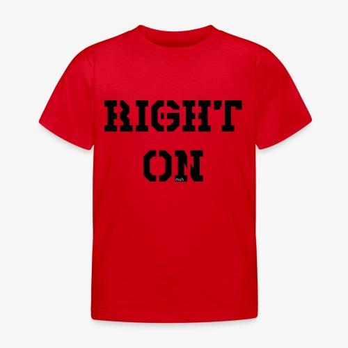 Right On - black - Kinder T-Shirt