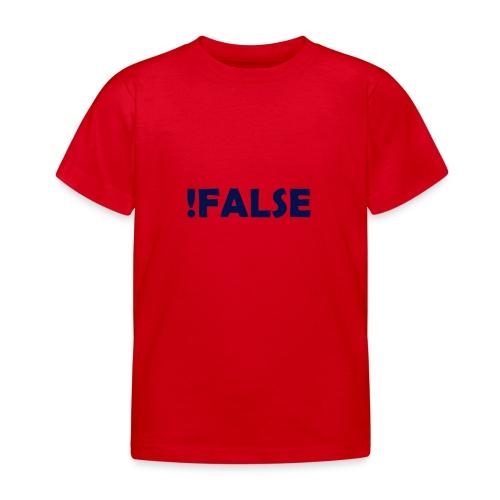 !False - Kinder T-Shirt