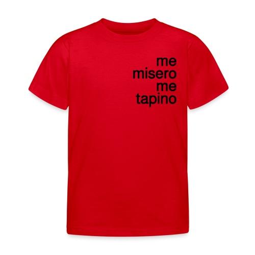 me misero, me tapino - Maglietta per bambini