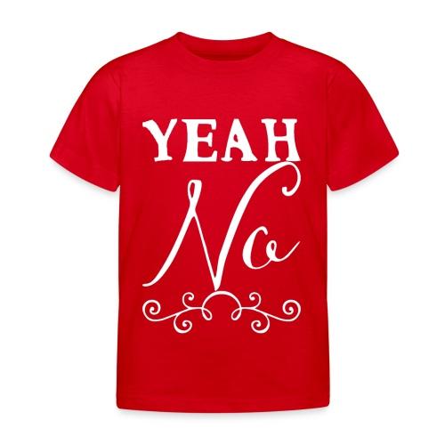 Yeah No - Kids' T-Shirt