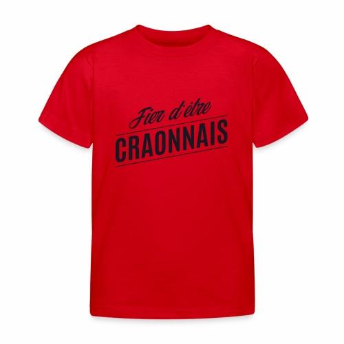 Fier d'être Craonnais - Craon - T-shirt Enfant