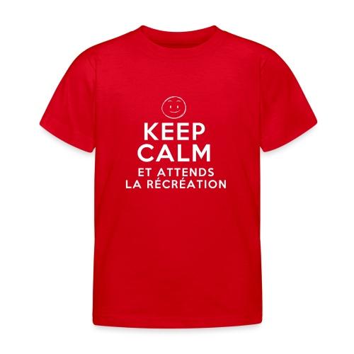 Keep calm et attends la récréation - T-shirt Enfant