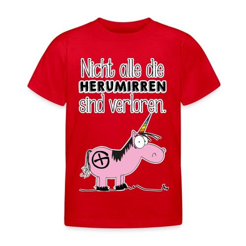 Nicht alle die Herumirren sind verloren... - Kinder T-Shirt