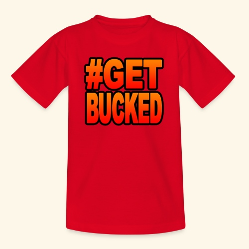 GetBucked - Kids' T-Shirt