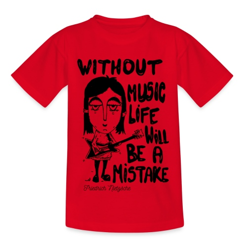 without music life will be a mistake - Maglietta per bambini