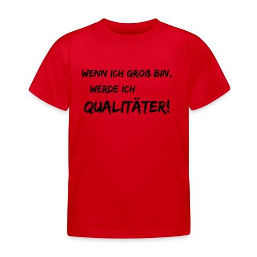 wenn ich groß bin... qualitaeter black - Kinder T-Shirt