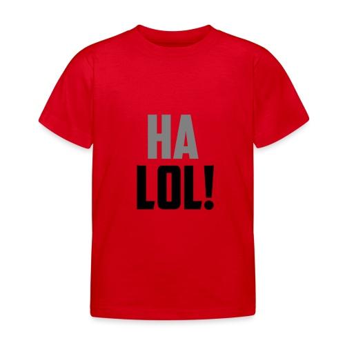 The CrimsonAura 'Ha LOL!' Stream Quote. - Kids' T-Shirt