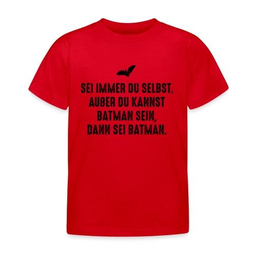 Sei immer du selbst... - Kinder T-Shirt
