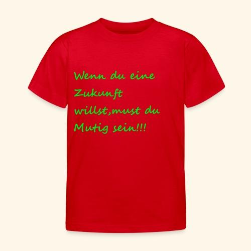 Zeig mut zur Zukunft - Kids' T-Shirt