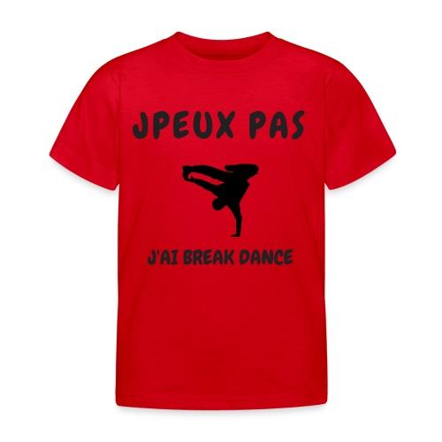 JPEUX PAS J'AI BREAK DANCE - T-shirt Enfant