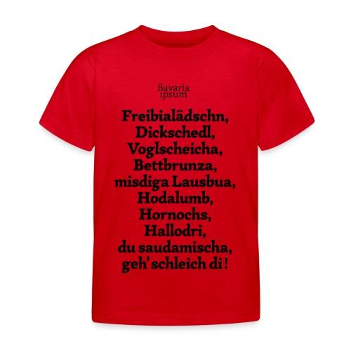 Bayrische Schimpfwörter Nr.2 - Kinder T-Shirt