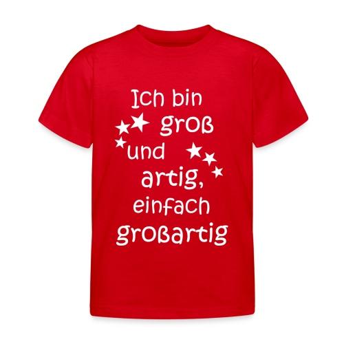 Ich bin gross - artig = großartig weiß - Kinder T-Shirt