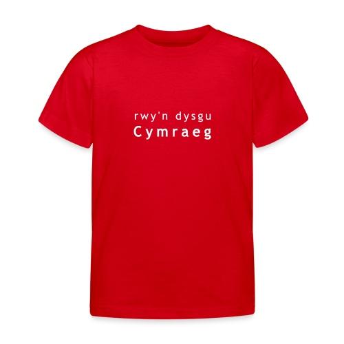 rwy'n dysgu Cymraeg - Kids' T-Shirt