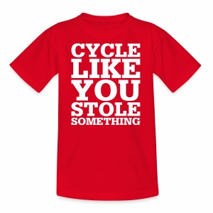 Cycle like you stole something - Kinder T-Shirt