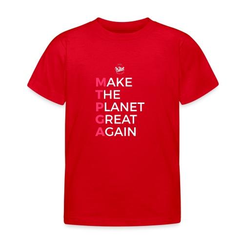MakeThePlanetGreatAgain lettering behind - Kids' T-Shirt