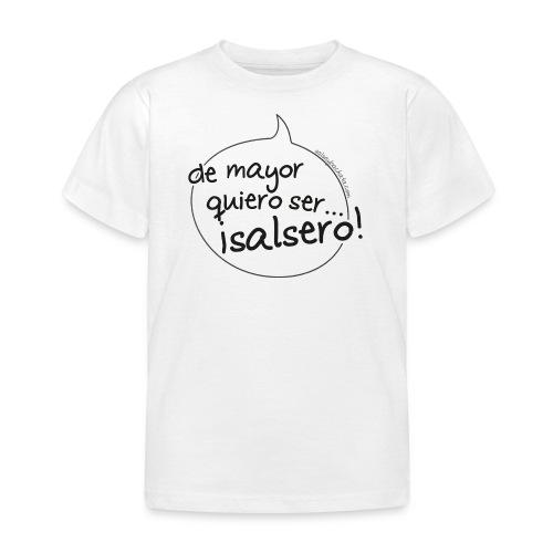 de mayor quiero salsero - Camiseta niño
