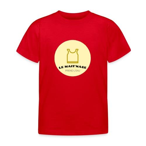 le Mait'Nage prend l'eau - T-shirt Enfant