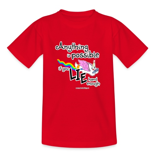 Anything Is Possible if you lie hard enough - Kids' T-Shirt