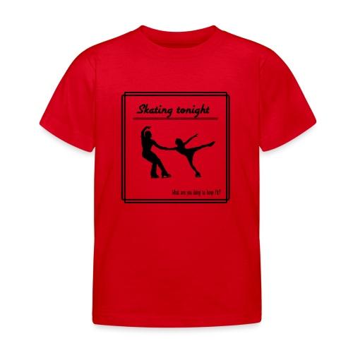 Skating tonight - Lasten t-paita