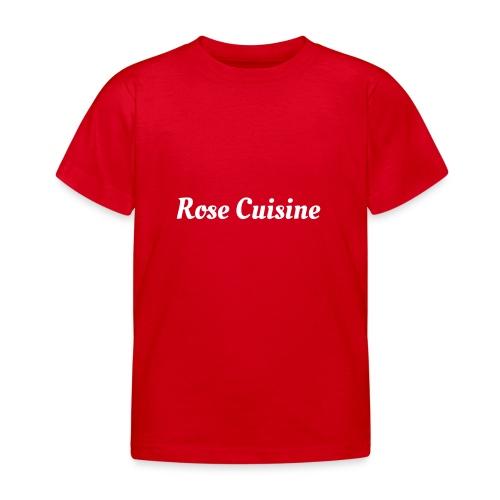 Rose Cuisine - Kinder T-Shirt