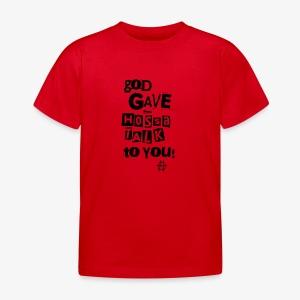 God gave Hossa Talk - Kinder T-Shirt